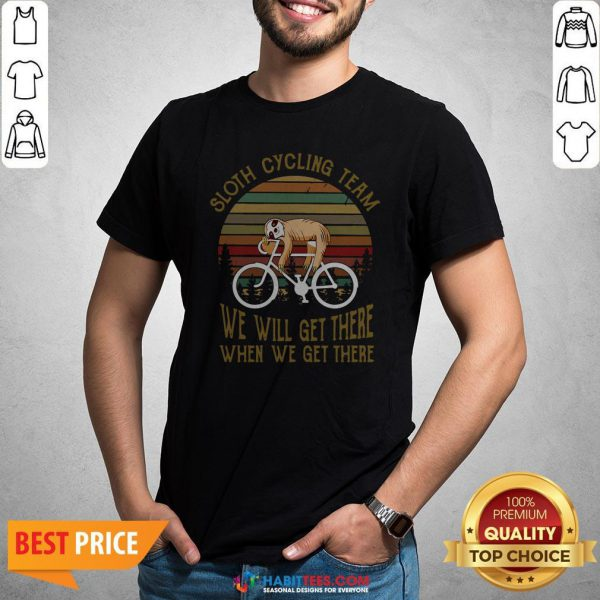 Vintage Sloth Cycling Team We Will Get There Shirt