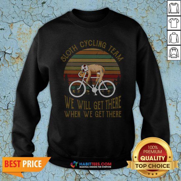 Vintage Sloth Cycling Team We Will Get There Sweatshirt