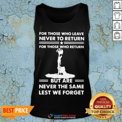 Vip For Those Who Leave Never To Return But Are Never The Same Lest We Forget Tank Top - Design By Habittees.com