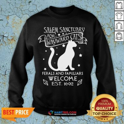 Vip Nice Cat Salem Sanctuary For Wayward Cats Ferals And Familiars Welcome Est 1692 Sweatshirt - Design By Habittees.com