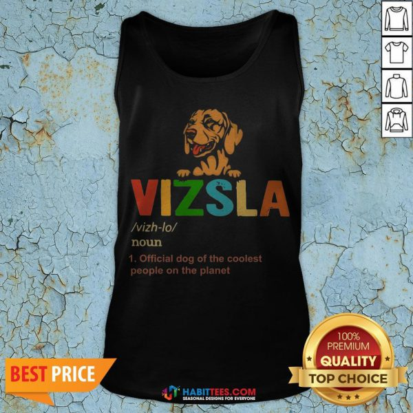 Vizsla Official Dog Of The Coolest People The Planet Tank Top
