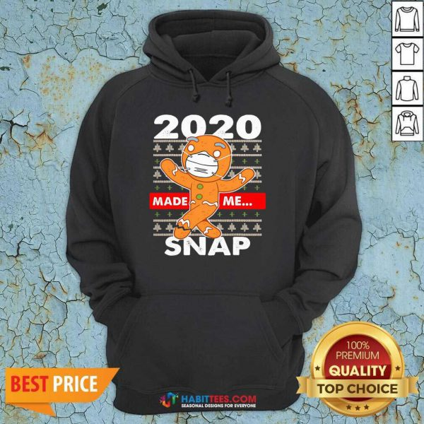 Awesome 2020 Made Me Snap Gingerbread Face Mask Christmas Hoodie