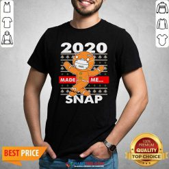 Awesome 2020 Made Me Snap Gingerbread Face Mask Christmas Shirt