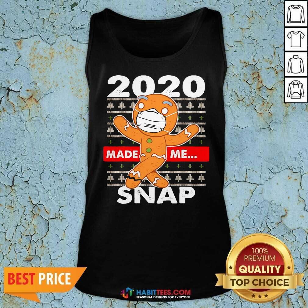 Awesome 2020 Made Me Snap Gingerbread Face Mask Christmas Tank Top