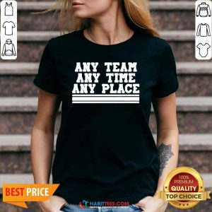 Awesome Any Team Any Time Any Place V-neck