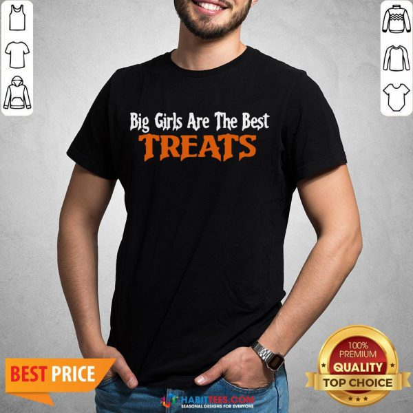 Awesome Big Girls Are The Best Treats Shirt - Design By Habittees.com