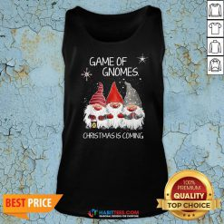 Awesome Game Of Gnomes Christmas Is Coming Tank Top