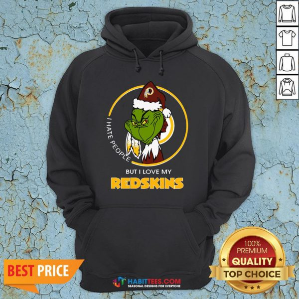 Awesome Grinch I Hate People But I Love Redskin Hoodie