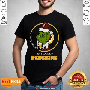 Awesome Grinch I Hate People But I Love Redskin Shirt