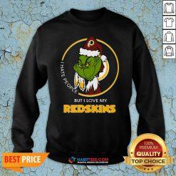 Awesome Grinch I Hate People But I Love Redskin Sweatshirt