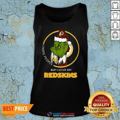 Awesome Grinch I Hate People But I Love Redskin Tank Top