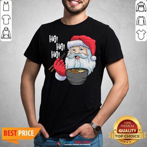 Awesome Ho Ho Ho Santa Eat Ramen In Christmas Shirt