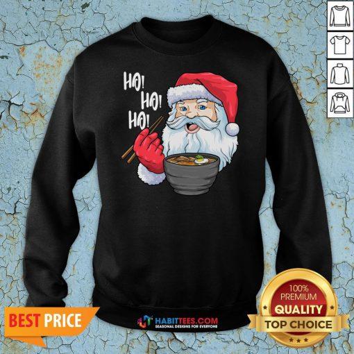 Awesome Ho Ho Ho Santa Eat Ramen In Christmas Sweatshirt