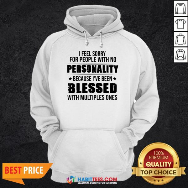 Awesome I Feel Sorry For People With No Personality Hoodie