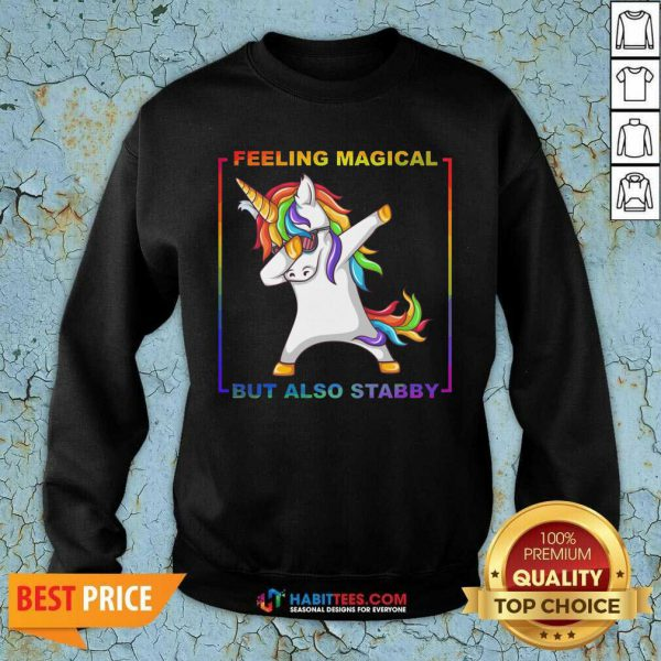 Awesome Lgbt Unicorn Dabbing Feeling Magical But Also Stabby Sweatshirt