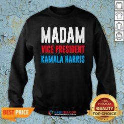 Awesome Madam Vice President Kamala Harris Sweatshirt - Design By Habittees.com