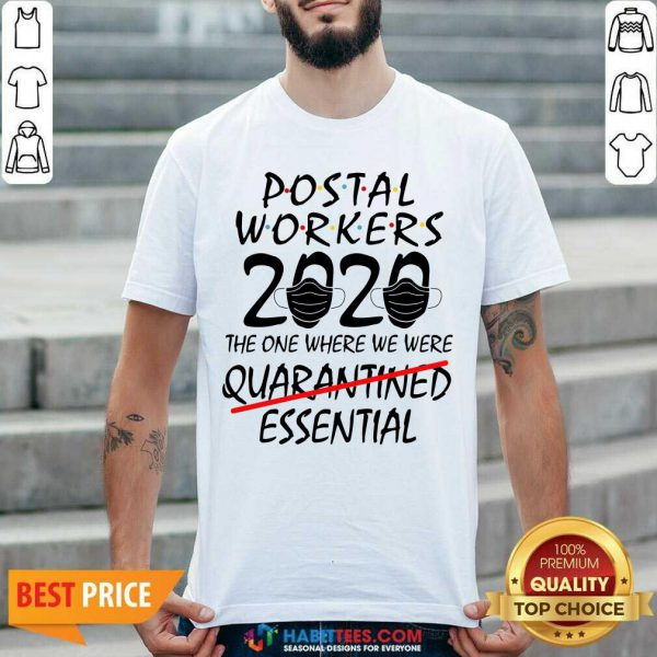 Awesome Postal Workers 2020 The One Where We Were Quarantined Essential Shirt