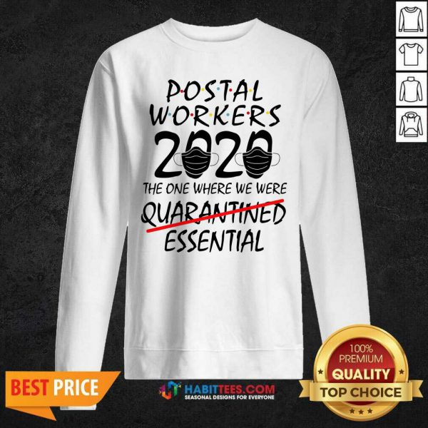 Awesome Postal Workers 2020 The One Where We Were Quarantined Essential Sweatshirt