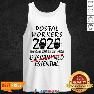 Awesome Postal Workers 2020 The One Where We Were Quarantined Essential Tank Top