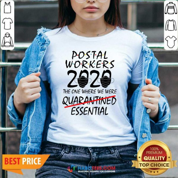 Awesome Postal Workers 2020 The One Where We Were Quarantined Essential V-neck