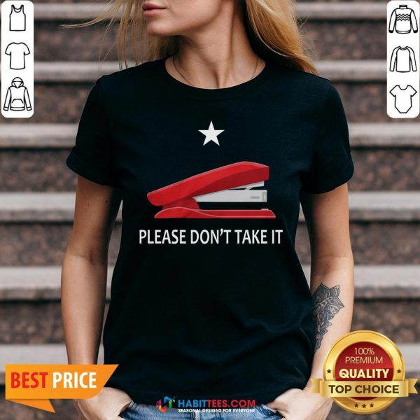 Awesome Stapler Please Don'T Take It V-neck - Design By Habittees.com