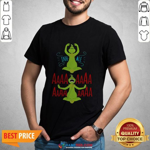 Awesome The Grinch Yoga Inhale Aaaaaa Shirt - Design By Habittees.com