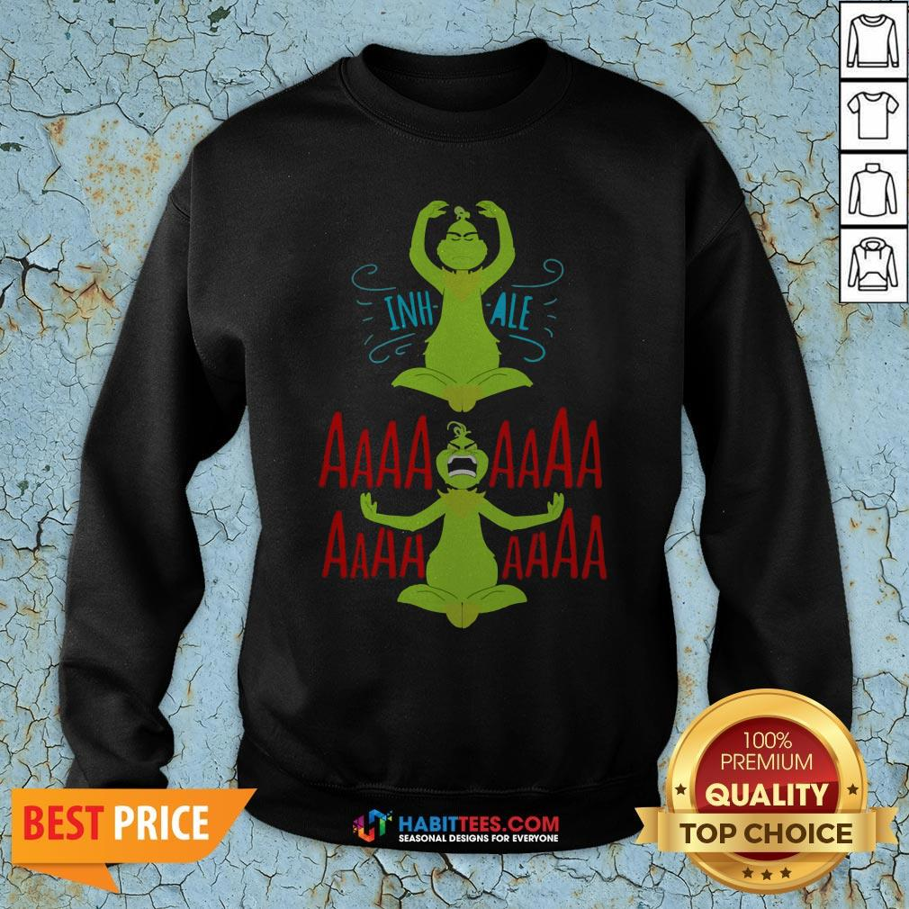 Awesome The Grinch Yoga Inhale Aaaaaa Sweatshirt - Design By Habittees.com
