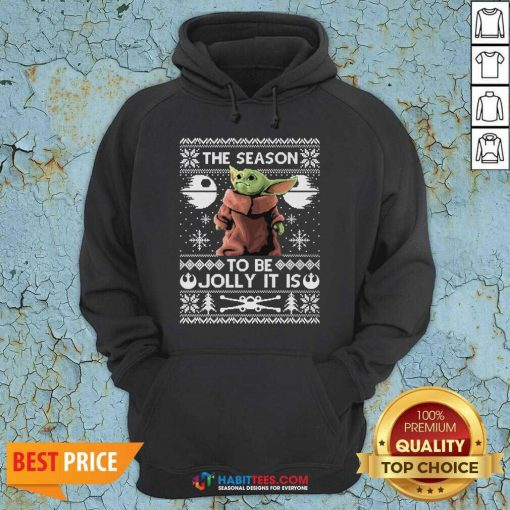 Awesome The Season To Be Jolly Baby Yoda Ugly Christmas Hoodie