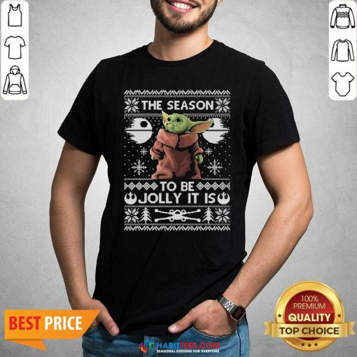 Awesome The Season To Be Jolly Baby Yoda Ugly Christmas Shirt