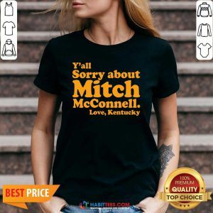 Awesome Y'all Sorry About Mitch Mcconnell Love Kentucky V-neck