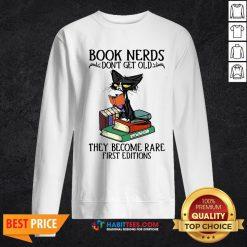 Cute Black Cat Book Nerds I Don't Get Old Sweatshirt - Design By Habittees.com