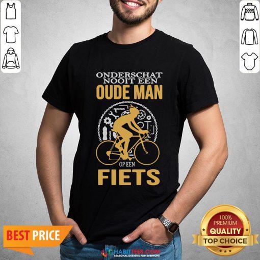 Cute Onderschat Nooit Een Oude Man Op Een Fiets Shirt - Design By Habittees.com