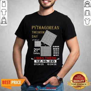 Cute Pythagorean Theorem Day 21st Century I Was There 12 16 20 Shirt - Design By Habittees.com