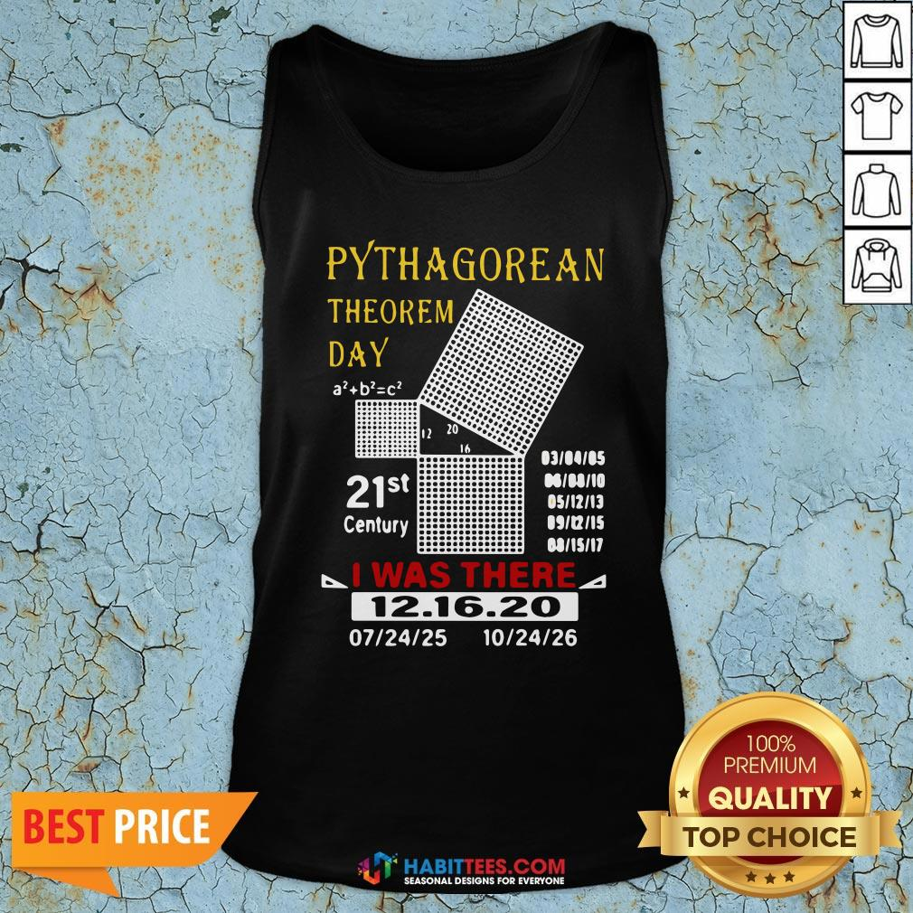 Cute Pythagorean Theorem Day 21st Century I Was There 12 16 20 Tank Top - Design By Habittees.com