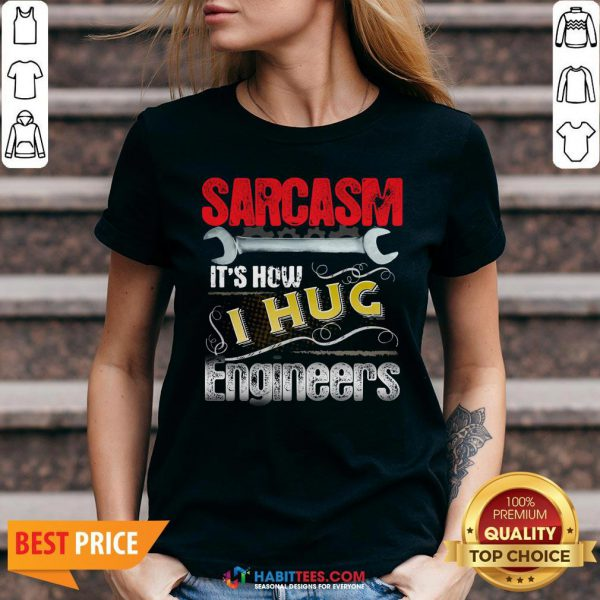 Cute Sarcasm It's How I Hug Engineers V-neck - Design By Habittees.com