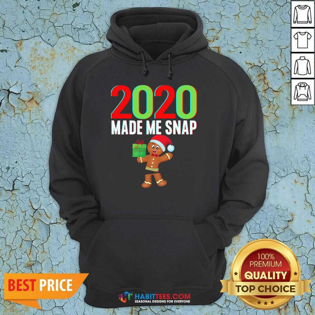 Funny 2020 Made Me Snap Christmas Ginger Bread Hoodie