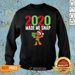 Funny 2020 Made Me Snap Christmas Ginger Bread Sweatshirt