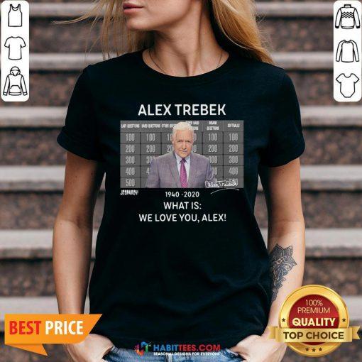 Funny Alex Trebek 1940 2020 What Is We Love You Alex V-neck - Design By Habittees.com