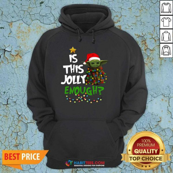 Funny Baby Yoda Santa Light Is This Jolly Enough Merry Christmas Hoodie