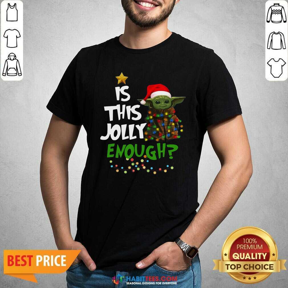Funny Baby Yoda Santa Light Is This Jolly Enough Merry Christmas Shirt