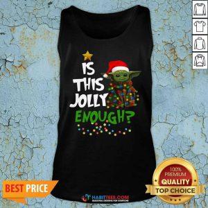 Funny Baby Yoda Santa Light Is This Jolly Enough Merry Christmas Tank Top