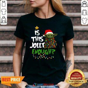 Funny Baby Yoda Santa Light Is This Jolly Enough Merry Christmas V-neck
