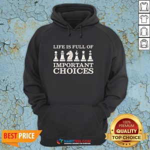 Funny Chess Is Full Of Important Choices Funny Chess Hoodie - Design By Habittees.com
