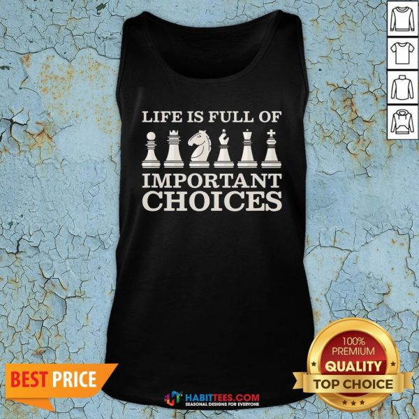 Funny Chess Is Full Of Important Choices Funny Chess Tank Top - Design By Habittees.com