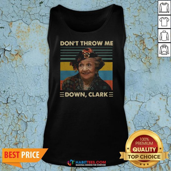 Funny Dont Throw Me Down Clark Vintage Tank Top