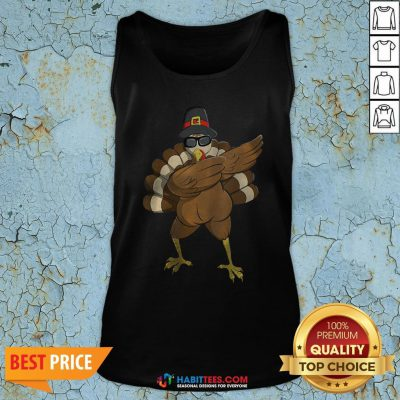Good Dabbing Turkey Happy Thanksgiving Day Gifts Family Funny Top Tank Top - Design By Habittees.com