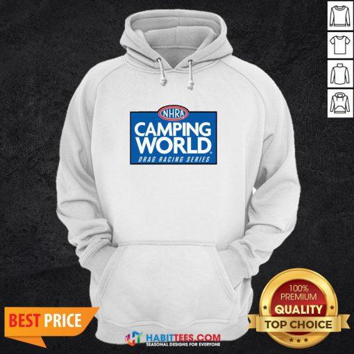 Good NHRA Camping World Drag Racing Series Hoodie- Design By Habittees.com