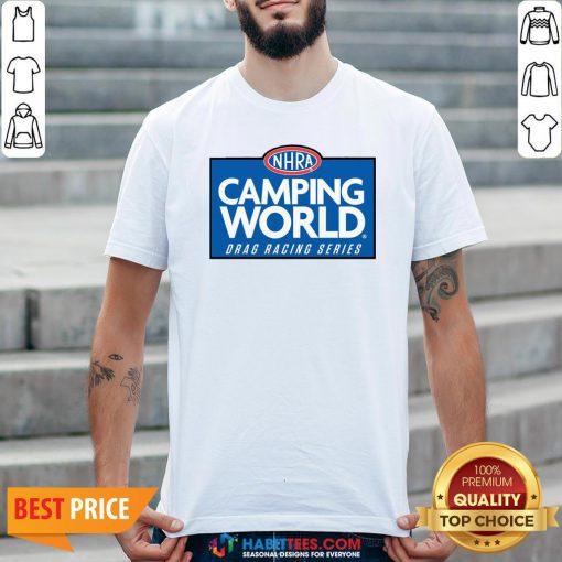 Good NHRA Camping World Drag Racing Series Shirt- Design By Habittees.com