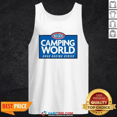 Good NHRA Camping World Drag Racing Series Tank Top - Design By Habittees.com