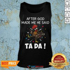 Great After God Made Me He Said Ta Da Rooster Tank Top - Design By Habittees.com